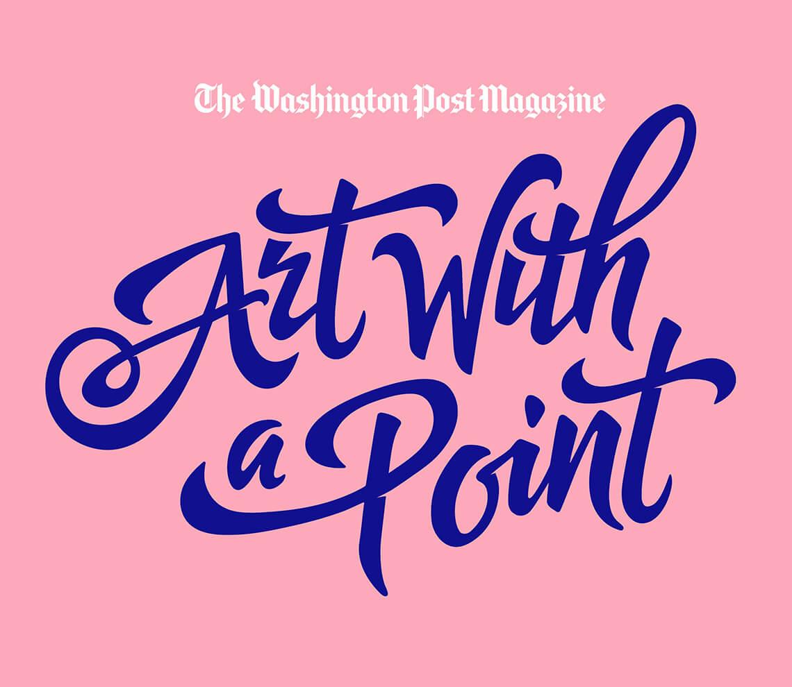 The Washington Post Magazine - Art With a Point